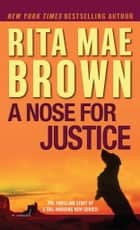 A Nose for Justice ebook by Rita Mae Brown