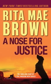 A Nose for Justice - A Novel ebook by Rita Mae Brown