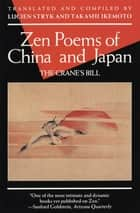 Zen Poems of China and Japan - The Crane's Bill ebook by Lucien Stryk, Takashi Ikemoto