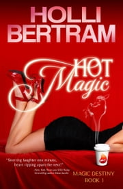 Hot Magic ebook by Holli Bertram