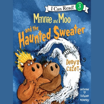 Minnie and Moo and the Haunted Sweater audiobook by Denys Cazet