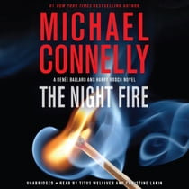 The Night Fire audiobook by Michael Connelly, Titus Welliver, Christine Lakin