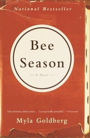 Bee Season - A Novel ebook by Myla Goldberg