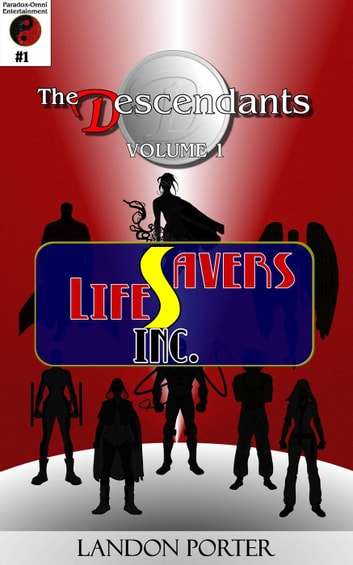 The Descendants #1 - Lifesavers Inc - The Descendants Main Series, #1 ebook by Landon Porter