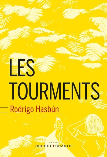 Les tourments ebook by Rodrigo Hasbùn