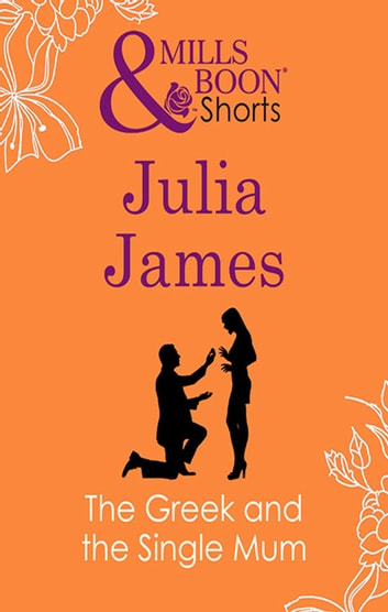The Greek And The Single Mum ebook by Julia James