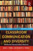 Classroom Communication and Diversity ebook by Robert G. Powell,Dana L. Powell