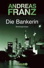Die Bankerin ebook by Andreas Franz