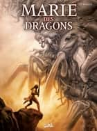 Marie des Dragons T05 - Les Quatre ebook by Ange, Thierry Demarez