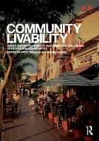 Community Livability - Issues and Approaches to Sustaining the Well-Being of People and Communities ebook by Fritz Wagner, Roger Caves
