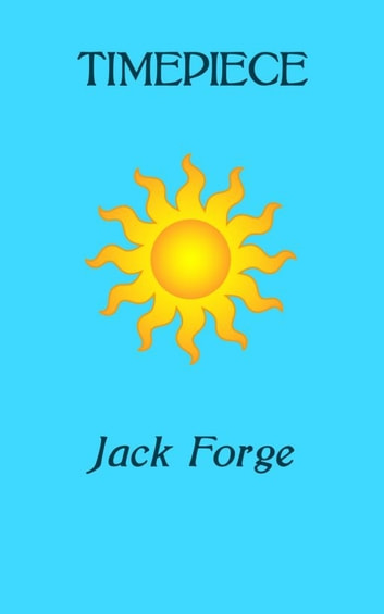 Timepiece ebook by Jack Forge