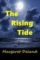The Rising Tide ebook by Margaret Leland