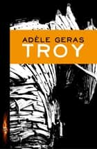 Troy ebook by Adele Geras