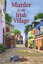 Murder in an Irish Village ebook by Carlene O'Connor
