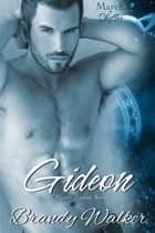 Gideon - March ebook by Brandy Walker
