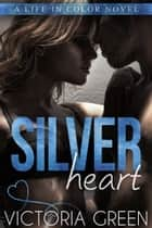 Silver Heart ebook by Victoria Green