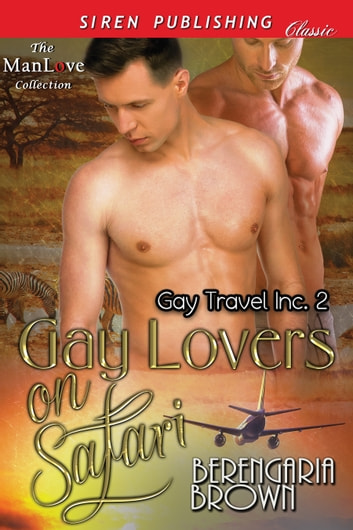 Gay Lovers on Safari ebook by Berengaria Brown