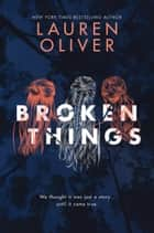 Broken Things eBook by Lauren Oliver