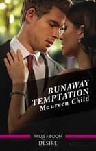 Runaway Temptation 電子書 by Maureen Child