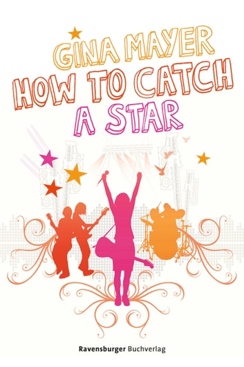 How to catch a star ebook by Gina Mayer