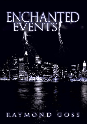 Enchanted Events ebook by Raymond Goss