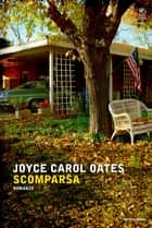 Scomparsa ebook by Joyce Carol Oates