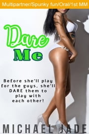 Dare Me ebook by Michael Jade
