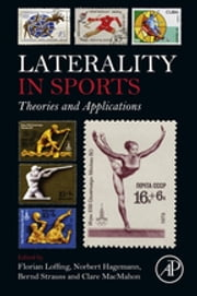 Laterality in Sports - Theories and Applications ebook by Florian Loffing,Norbert Hagemann,Bernd Strauss,Clare MacMahon