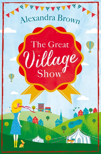 The Great Village Show ebook by Alexandra Brown