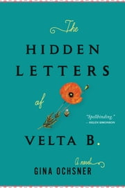The Hidden Letters of Velta B. ebook by Gina Ochsner