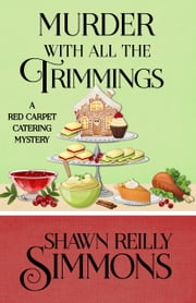 MURDER WITH ALL THE TRIMMINGS ebook by Shawn Reilly Simmons