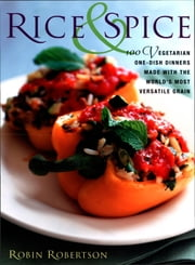 Rice and Spice ebook by Robin Robertson