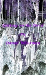 Spitting on the Devil ebook by Daniel Whittman