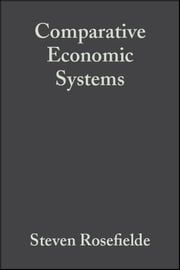 Comparative Economic Systems - Culture, Wealth, and Power in the 21st Century ebook by Steven Rosefielde