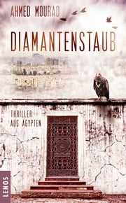 Diamantenstaub - Thriller aus Ägypten ebook by Ahmed Mourad,Christine Battermann
