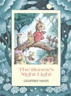 The Bunny's Night-Light ebook by Geoffrey Hayes
