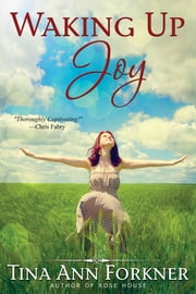 Waking Up Joy ebook by Tina Ann Forkner