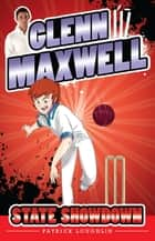Glenn Maxwell 3: State Showdown ebook by Patrick Loughlin, Glenn Maxwell