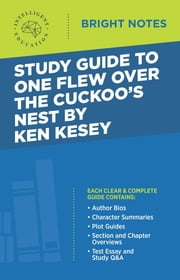 Study Guide to One Flew Over the Cuckoo's Nest by Ken Kesey ebook by Intelligent Education