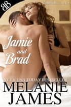 Jamie and Brad ebook by Melanie James