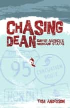 Chasing Dean: Surfing America's Hurricane States ebook by Tom Anderson