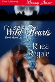 Wild Hearts ebook by Rhea Regale