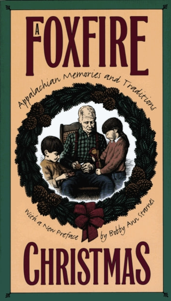 A Foxfire Christmas - Appalachian Memories and Traditions ebook by