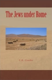 The Jews under Rome ebook by C. R. Conder