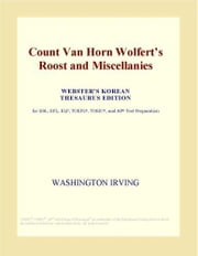 Count Van Horn Wolfert's Roost and Miscellanies (Webster's Korean Thesaurus Edition) ebook by ICON Group International, Inc.
