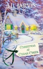 Christmas at Cedar Creek ebook by J.L. Jarvis