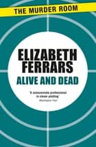 Alive and Dead ebook by Elizabeth Ferrars