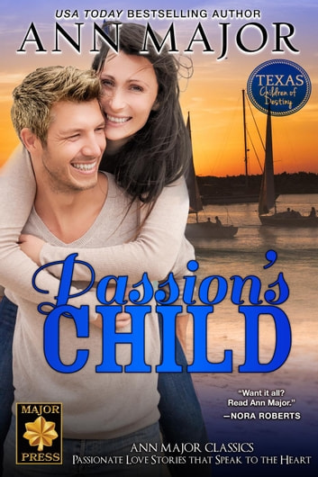 Passion's Child - Texas: Children of Destiny, #1 ebook by Ann Major