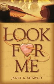 Look for Me ebook by Janet K. Shawgo