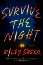 Survive the Night - A Novel ebook by Riley Sager